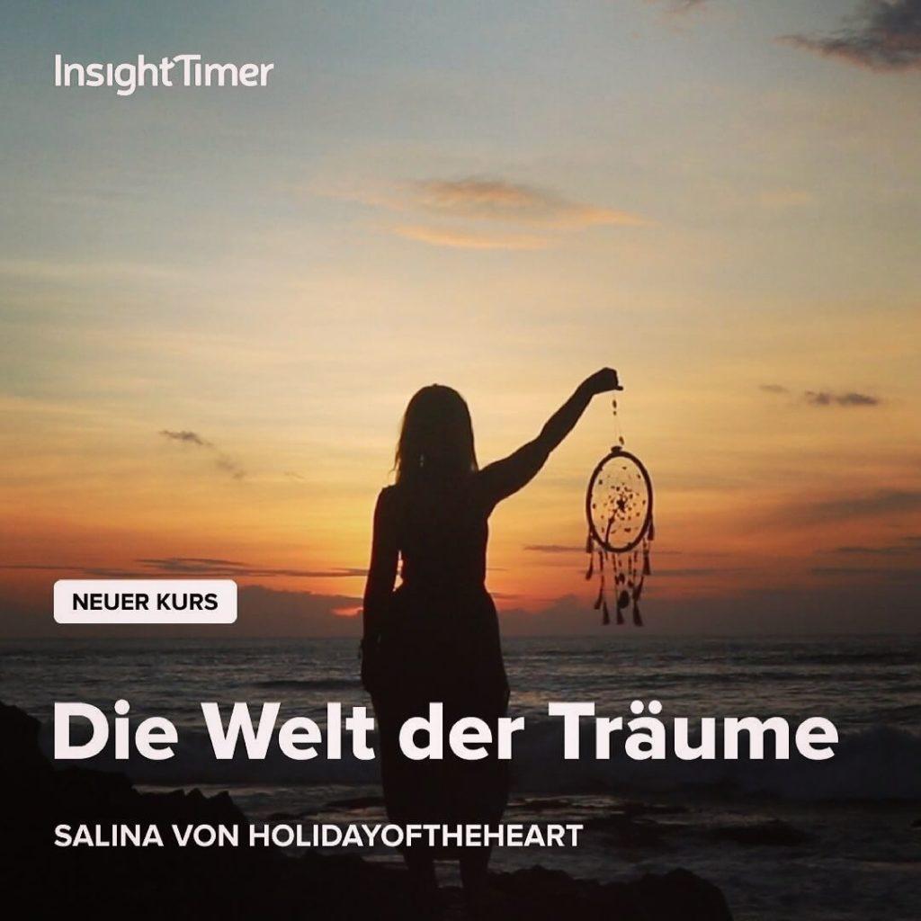 insighttimer_die welt der träume_traumfänger_holiday for the heart_salina_kurs